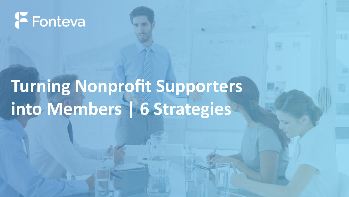 Turning Nonprofit Supporters into Members | 6 Strategies