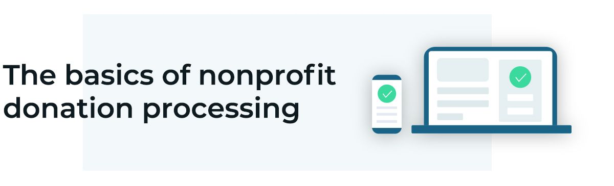 Understand the basics of nonprofit donation processing.