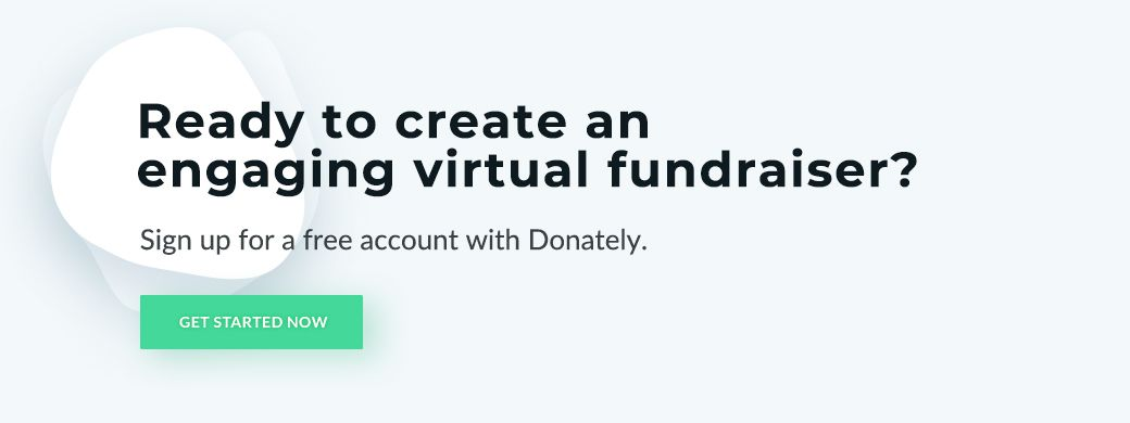 Donately's powerful tools can help you excel in the virtual fundraising space.