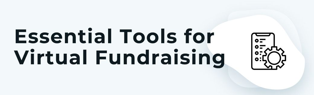 Dedicated technology can streamline your virtual fundraising across the board.