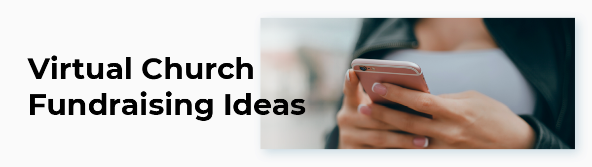 Check out these top virtual church fundraising ideas.