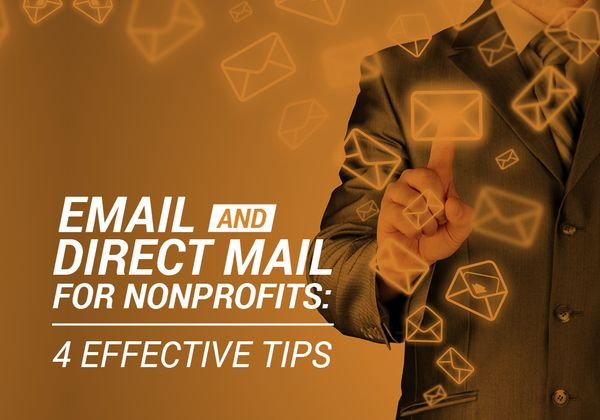 Email and Direct Mail for Nonprofits: 4 Effective Tips