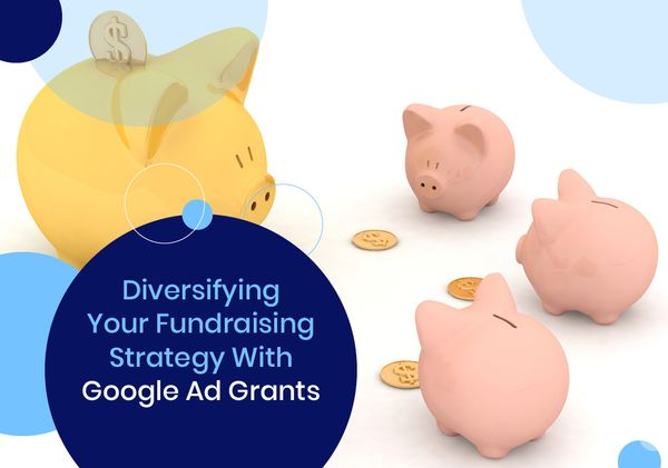 Diversifying Your Fundraising Strategy With Google Ad Grants